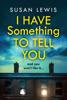 Susan Lewis - I Have Something to Tell You  artwork