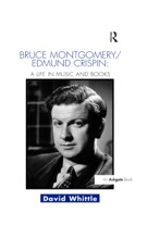 Bruce Montgomery/Edmund Crispin: A Life in Music and Books