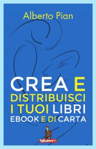 Crea e distribuisci i tuoi libri ebook e di carta Copertina del libro