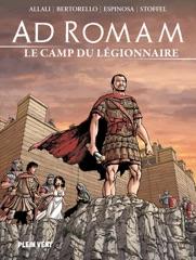 Ad Romam : Le Camp du légionnaire