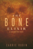 The Bone Elixir - Carrie Rubin Cover Art