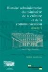 Histoire Administrative Du Ministre De La Culture Et De La Communication 1959-2012