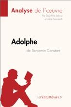 Adolphe De Benjamin Constant (Analyse De L'œuvre)