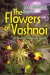 The Flowers Of Vashnoi Vorkosigan Saga