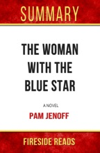 The Woman With Blue Star: A Novel By Pam Jenoff: Summary By Fireside Reads