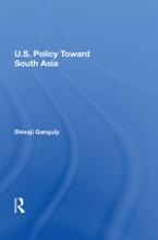 U.S. Policy Toward South Asia