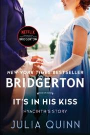 It's In His Kiss - Julia Quinn by  Julia Quinn PDF Download