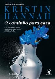 O caminho para casa - Kristin Hannah by  Kristin Hannah PDF Download