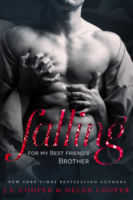 Falling For My Best Friend's Brother - J. S. Cooper & Helen Cooper book