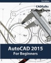 AutoCAD 2015 For Beginners