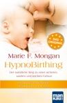 HypnoBirthing Der Natrliche Weg Zu Einer Sicheren Sanften Und Leichten Geburt