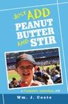 Just Add Peanut Butter And Stir