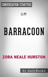 BARRACOON: BY ZORA NEALE-HURSTON  CONVERSATION STARTERS
