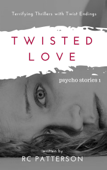 Twisted Love: Terrifying Thrillers with Twist Endings