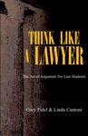 Think Like A Lawyer The Art Of Argument For Law Students