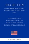 Patient Protection And Affordable Care Act - Miscellaneous Minimum Essential Coverage Provisions US Centers For Medicare And Medicaid Services Regulation CMS 2018 Edition
