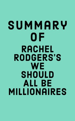 Summary of Rachel Rodgers's We Should All Be Millionaires