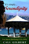 Its Simply Serendipity Four Steps To Manifesting A Life Of Bliss