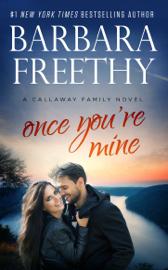 Once You're Mine - Barbara Freethy book summary