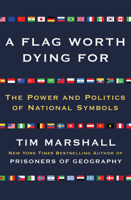 A Flag Worth Dying For - Tim Marshall book