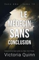 Download and Read Online Le médecin sans conclusion