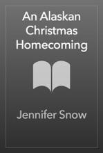 An Alaskan Christmas Homecoming