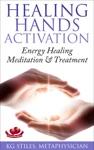 Healing Hands Activation - Energy Healing Meditation  Treatment