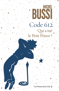 Code 612 Qui a tué le petit Prince ? Book Cover
