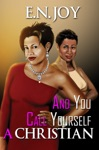 And You Call Yourself A Christian Still Divas Series Book One