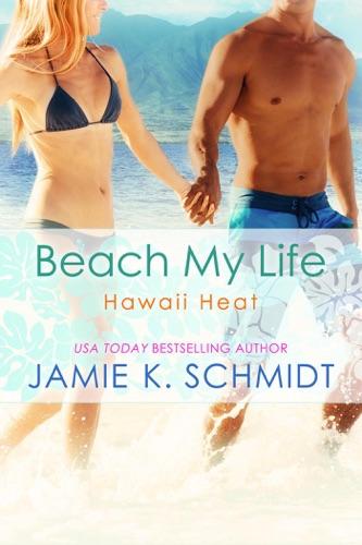 Jamie K. Schmidt - Beach My Life