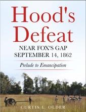 Hood's Defeat Near Fox's Gap September 14, 1862