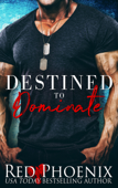 Destined to Dominate