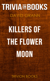 Killers of the Flower Moon: The Osage Murders and the Birth of the FBI by David Grann (Trivia-On-Books) book
