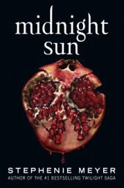 Midnight Sun - Stephenie Meyer by  Stephenie Meyer PDF Download