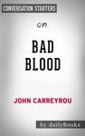 Bad Blood By John Carreyrou Conversation Starters