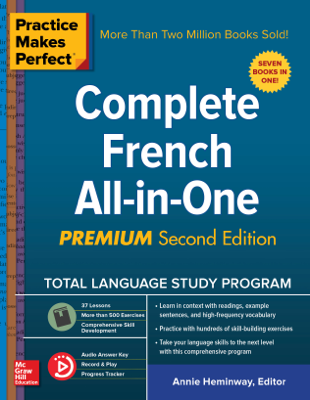Practice Makes Perfect: Complete French All-in-One, Premium Second Edition - Annie Heminway book