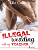 Lila Collins - ILLEGAL wedding with my TEACHER... illustration