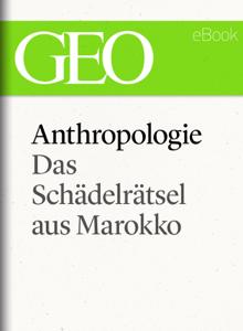 Anthropologie: Das Schädelrätsel von Marokko (GEO eBook Single) Libro Cover