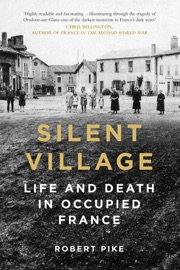 Silent Village - Robert Pike by  Robert Pike PDF Download