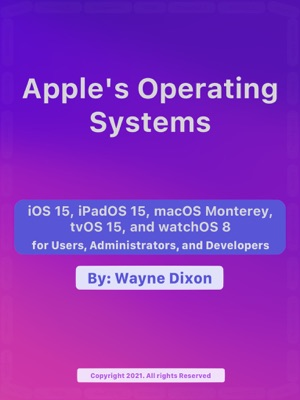 iOS 15, iPadOS 15, macOS Monterey, tvOS 15 and watchOS 8 for Users, Administrators, and Developers