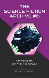 The Science Fiction Archive #6 - H. Beam Piper, Harry Harrison, Murray Leinster, Ben Bova, Poul Anderson & Frank Herbert by  H. Beam Piper, Harry Harrison, Murray Leinster, Ben Bova, Poul Anderson & Frank Herbert PDF Download