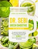 Dr. Sebi Green Smoothie Cleanse: The Approved Cookbook Guide to Detox Your Body, Boost Your Energy & Achieve Radiant Health with 200+ Electric Alkaline Smoothie Recipes You Will Love!