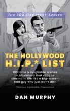The Hollywood H.I.P.* List