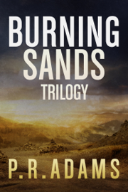The Burning Sands Trilogy Omnibus - P R Adams book summary