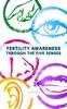 Fertility Awareness Through The Five Senses