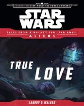 Star Wars: Journey to The Force Awakens: True Love