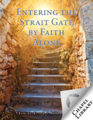 Entering the Strait Gate by Faith Alone