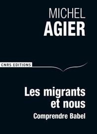 Les Migrants et nous. Comprendre Babel