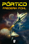Pórtico (La Saga de los Heechee 1) Book Cover