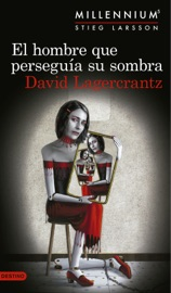 El hombre que perseguía su sombra (Serie Millennium 5) Edición mexicana PDF Download